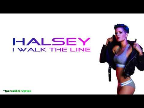 Halsey - I Walk The Line Lyrics