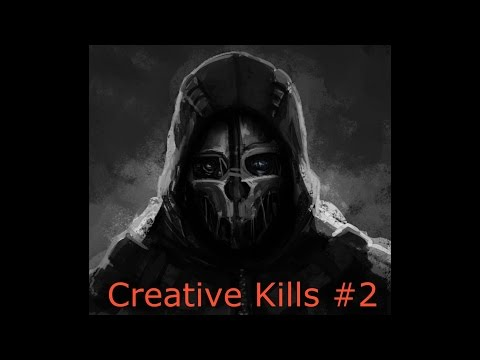Dishonored 2: Creative Kills #2 |