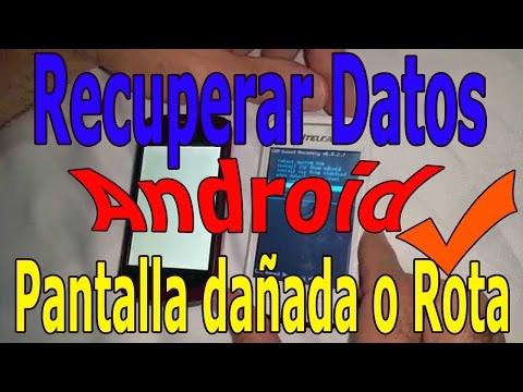 174bc938060 Recuperar Datos en Android con Pantalla y/o Tactil Dañada Rota Partida  Quebrada - YouTube