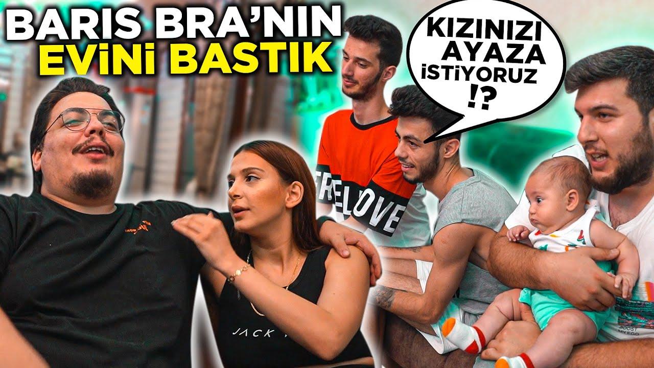 BARIŞ BRA'NIN EVİNİ BASTIK !! ( KIZINI AYAZA İSTEDİK )