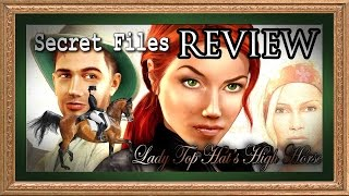 Secret Files - Review [Lady Top Hat