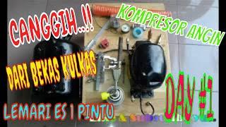 Canggih Membuat Kompresor Angin dari bekas Lemari ES