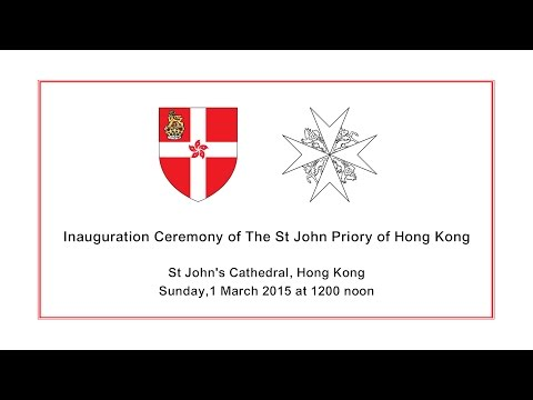Inauguration Ceremony of The St John Priory of Hong Kong