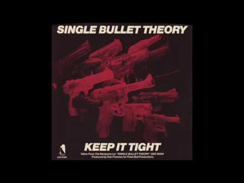 Single Bullet Theory - Keep It Tight