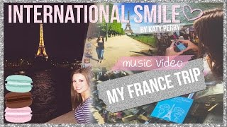 International Smile by Katy Perry | Music Video ♡ My France Trip! ♡ | Delana Wilkinson(Of course... When in France, I make a music video to document it! Haha :) My family and I had the most AMAZING time in France for my graduation present!, 2015-07-03T03:14:33.000Z)