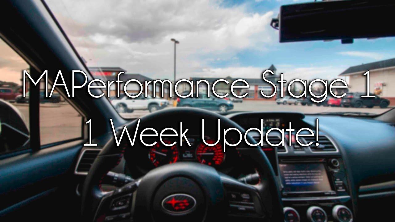 MAPerformance Stage 1 Tune - 1 Week Update, 2016 WRX!