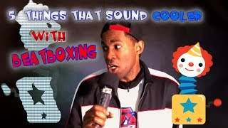 5 Things That Sound Cooler With Beatboxing