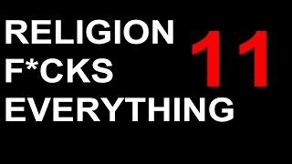 Religion F*CKS Everything 11