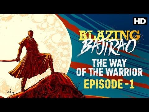 Blazing Bajirao (Episode 1) - The Way of The Warrior