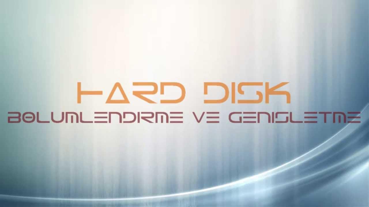 Windows'ta Hard Disk Bölümlendirme - Birleştirme