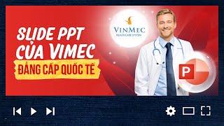Best Medical Slide Powerpoint Template - Hướng dẫn thiết kế Slide Powerpoint dành cho VinMec