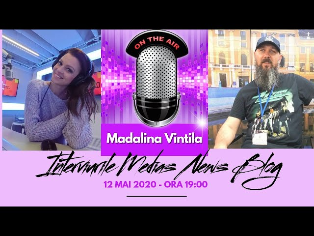 Madalina Vintila la Interviurile Medias News Blog