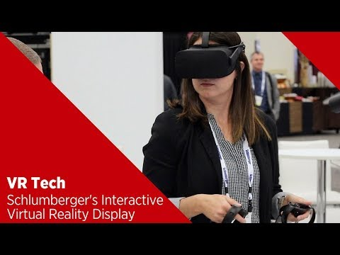 VR Rig Equipment: Schlumberger's Interactive Virtual Reality Display