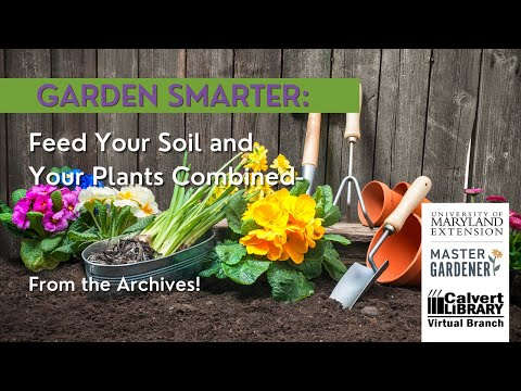 Garden Smarter: Feed Your Soil and Your Plants combined