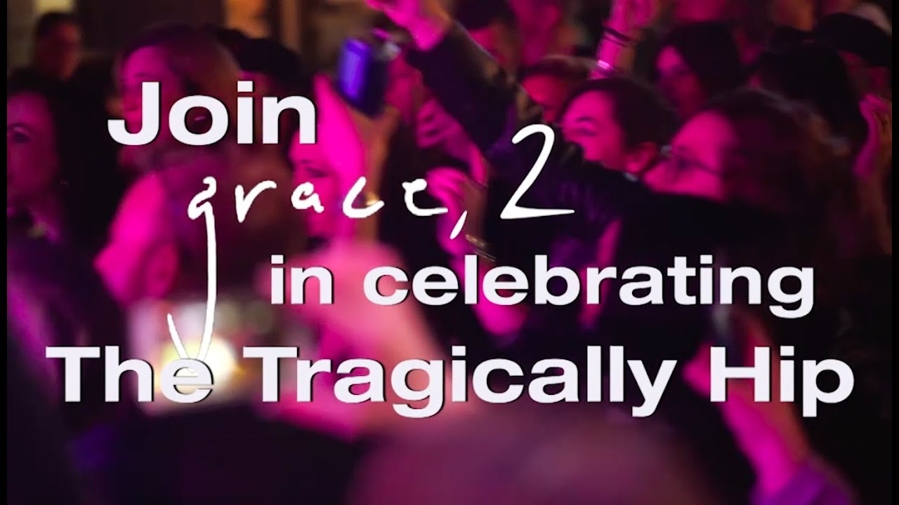 Grace, 2 - Celebrating The Tragically Hip - In Support of Frontline Workers