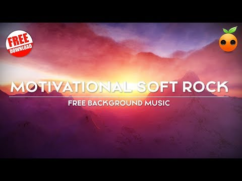 Motivational Soft Rock - No Copyright Music |  Royalty Free Music | Background Music
