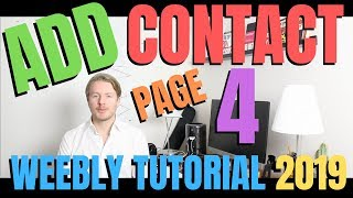 How To Create Contact Page (Part 4) - Weebly Tutorial For Beginners 2019