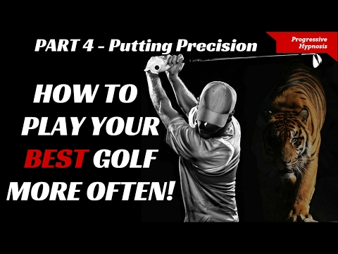 Play Better Golf Part 4 ★ Putting Precision ★ Hypnosis