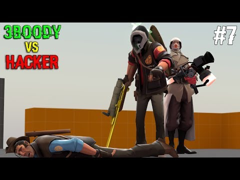 TF2: 3BooDY vs Hacker #7 | Hacker Wiping out The Team Got Destroyed and VAC Banned