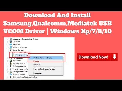 Download And Install Samsung, Qualcomm, Mediatek USB VCOM Driver | Windows Xp/7/8/10