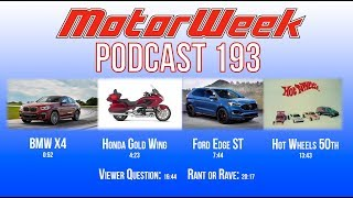 MW Podcast 193: BMW X4, Honda Gold Wing, Ford Edge ST, & Hot Wheels 50th