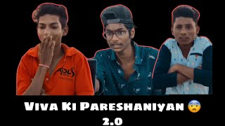 Viva Ki Pareshaniyan 2.0 | Funny Video| Cinematic Sensation