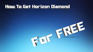 How to Get Horizon Diamond for Free