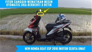 Test Ride ALL New HONDA BeAT eSP 2018 ||Review Fitur Idling Stop