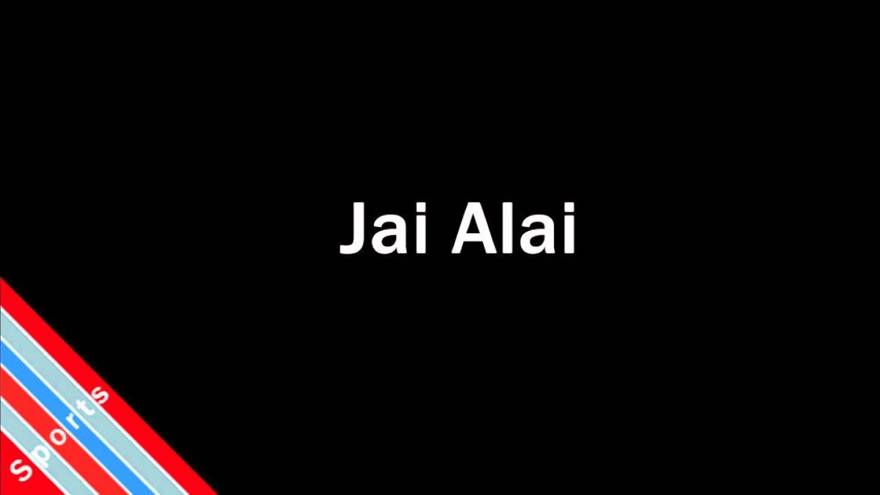 How To Pronounce Jai Alai