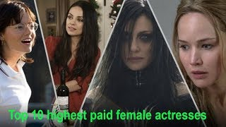 Top 10 highest paid female actresses - 2018