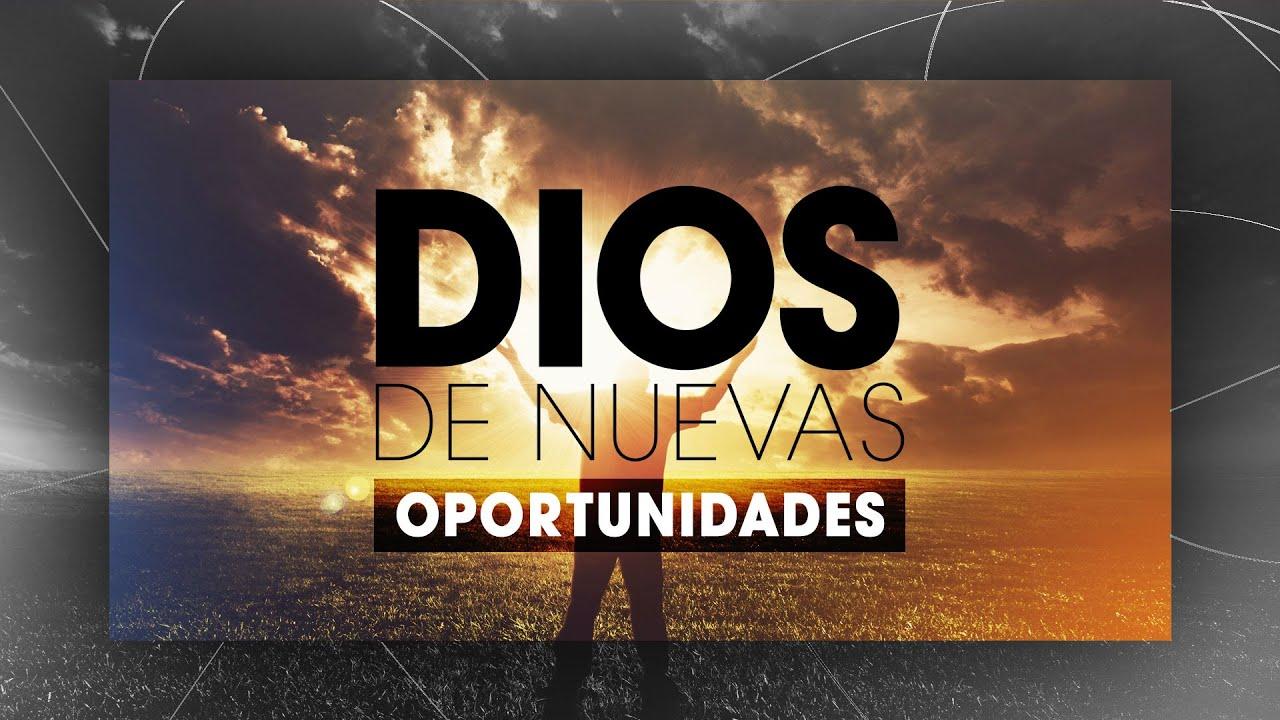 Oportunidades Para Recomeçar: PREDICACIÓN: DIOS DE NUEVAS OPORTUNIDADES