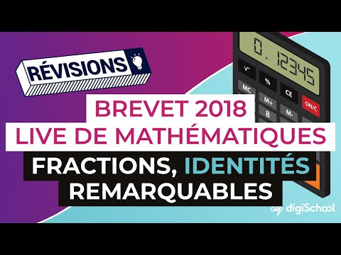 Brevet 2018 - Révisions de Maths : Fractions, identités remarquables