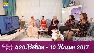 Gelin Evi 420.Bölüm | 10 Kasım 2017
