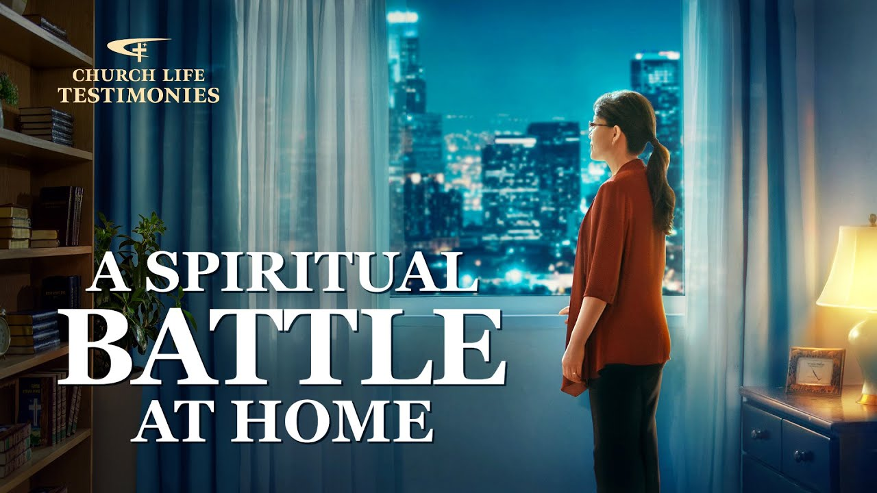 "2020 Christian Testimony Video | ""A Spiritual Battle at Home"""