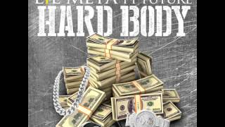 "Lil Meta feat. Future - ""Hard Body"" OFFICIAL VERSION"