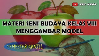 Materi Seni Budaya Kelas 8 Menggambar Model Youtube