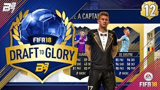 DRAFT TO GLORY! TOTY DE BRUYNE! #12 | FIFA 18 ULTIMATE TEAM