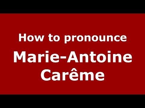 How to pronounce Marie-Antoine Carême (French/France) - PronounceNames.com