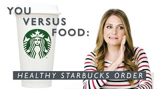 A Dietitian's Guide to Healthy Drinks at Starbucks | You Versus Food | Well+Good