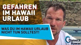 Gefahren ⚠️ im Hawaii Urlaub - Was Du im Hawaii Urlaub NICHT tun solltest!