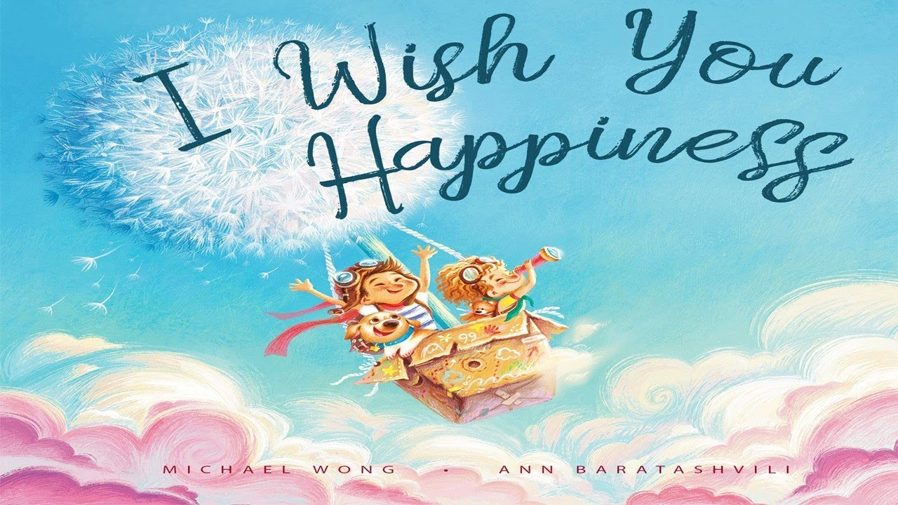 I WISH YOU HAPPINESS (Read Aloud) by Michael Wong | Kids Books Read Aloud | Children's Books Reading