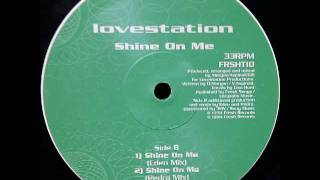 Lovestation - Shine On Me (Pedro Mix)