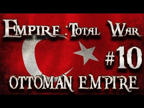 Lets Play - Empire Total War (DM)  - Ottoman Empire  - Pushing West...!! (10)