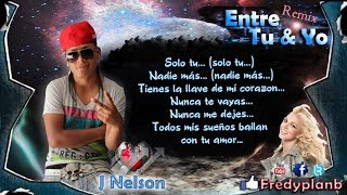 """""""Entre Tu Y Yo"""" (Remix) Letras - Ivan Mere Ft. Jerryman & J Nelson"""