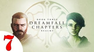 Dreamfall Chapters Book THREE: Realms Walkthrough #7 @60 FPS
