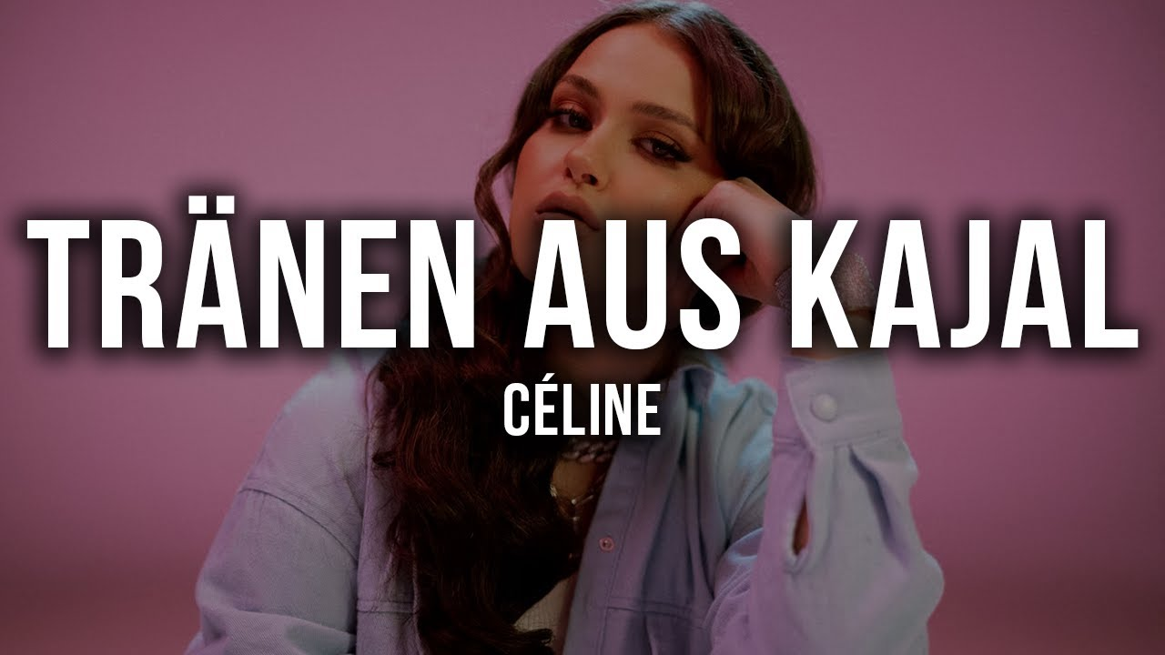 Download CÉLINE - Tränen aus Kajal [Lyrics]