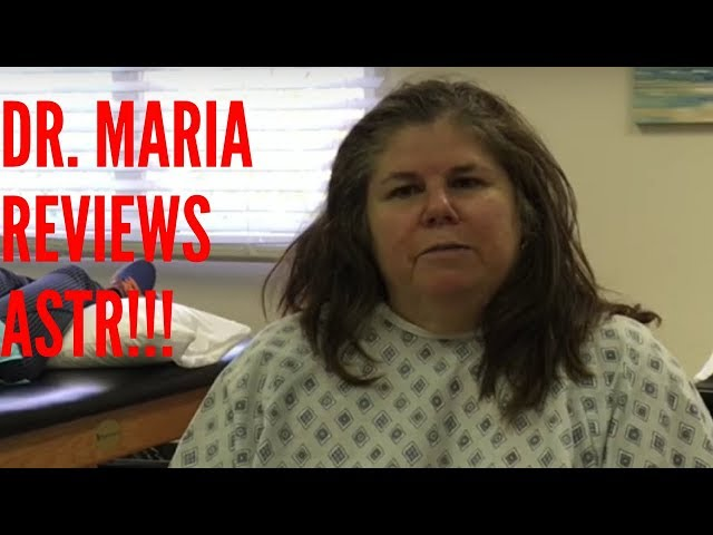 Dr. Maria Reviews ASTR Treatment
