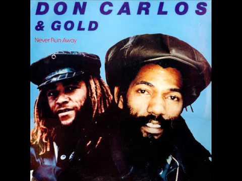 Don Carlos & Gold - Never Run Away