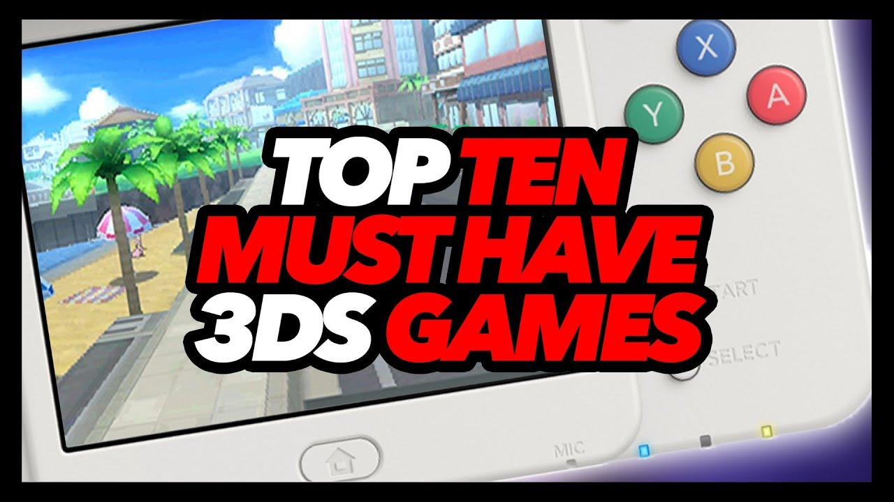 Top Ten Must Have 3ds Games Youtube