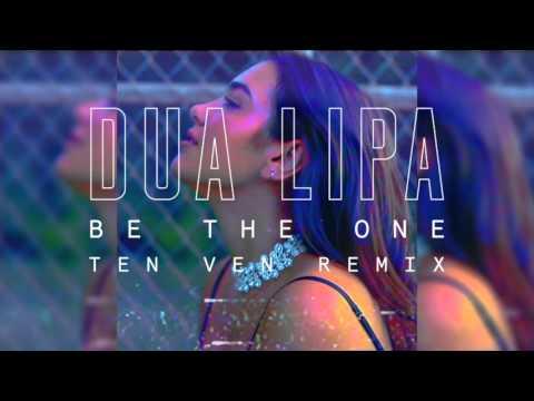 Dua Lipa - Be The One (Ten Ven Remix)